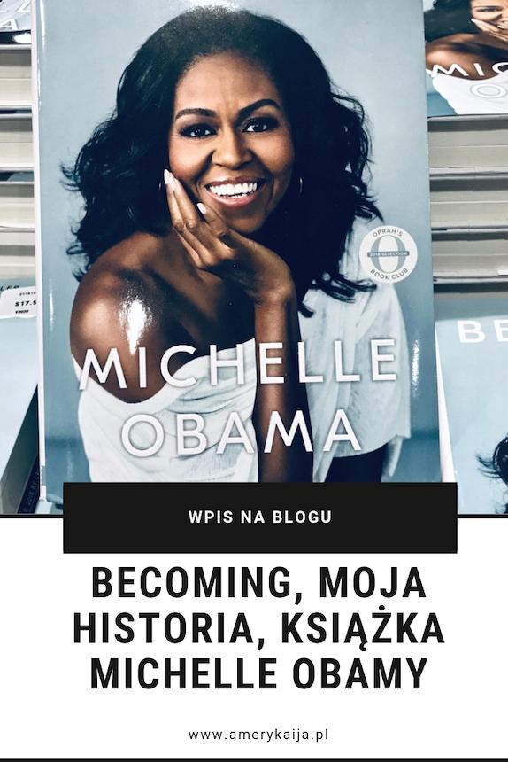 Książka Michelle Obamy, Becoming, Moja historia