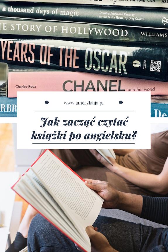 Jak zmobilizować się i od czego zacząć, by móc czytać książki po angielsku? Mój sposób, dzięki któremu przeczytałam już ponad sto książek po angielsku.