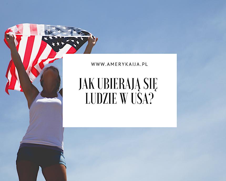 amerykański styl, jak się ubierają ludzie w USA