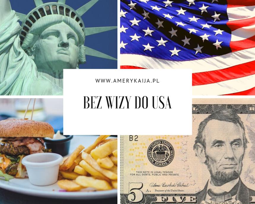 Bez wiz do USA, co musisz wiedzieć?